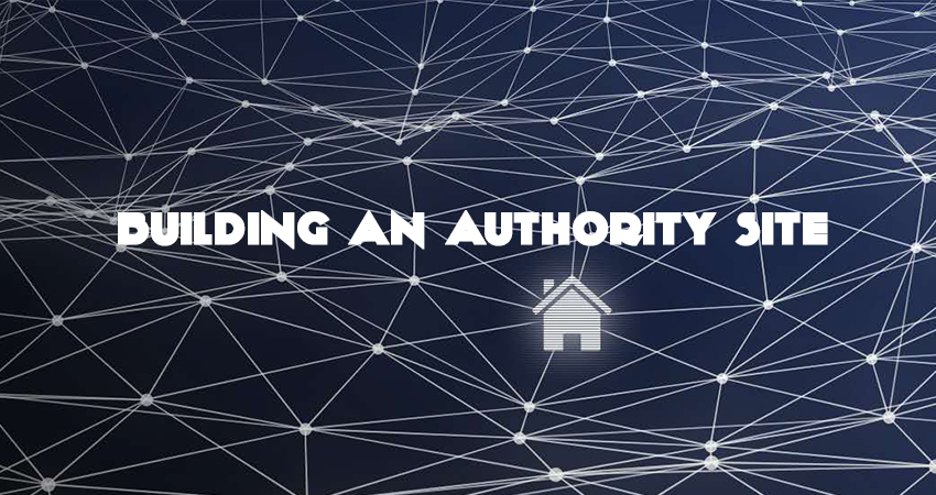 Building An Authority Site